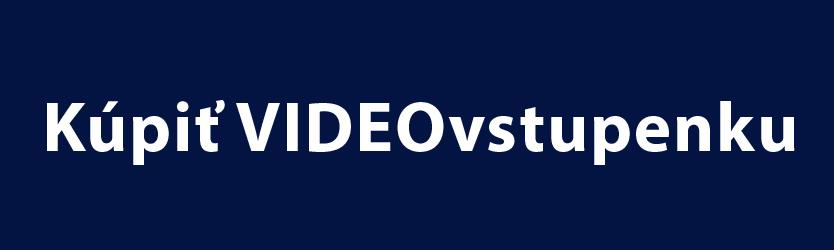 Kúpiť videovstupenku 2019